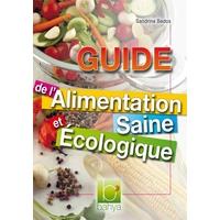 Guide de l'Alimentation Saine et Ecologique