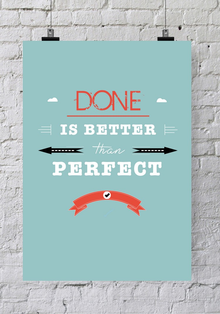 affiche de bureau done is better than perfect poster de bureau