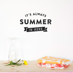 Stickers It's always summer in here