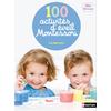 100 activités d'éveil Montessori - Dès 18 mois