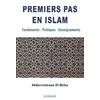 Premiers pas en islam, Fondements, Pratiques, Enseignements