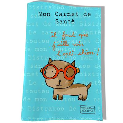 Protège Carnet de Santé pour chien Il faut que j'aille voir l'opti-chien