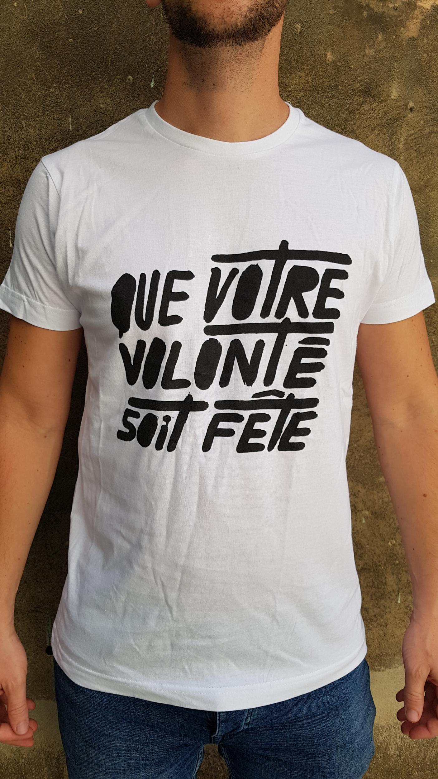 T-SHIRT QUE VOTRE VOLONTE SOIT FêTE By TABAS HOMME et FEMME