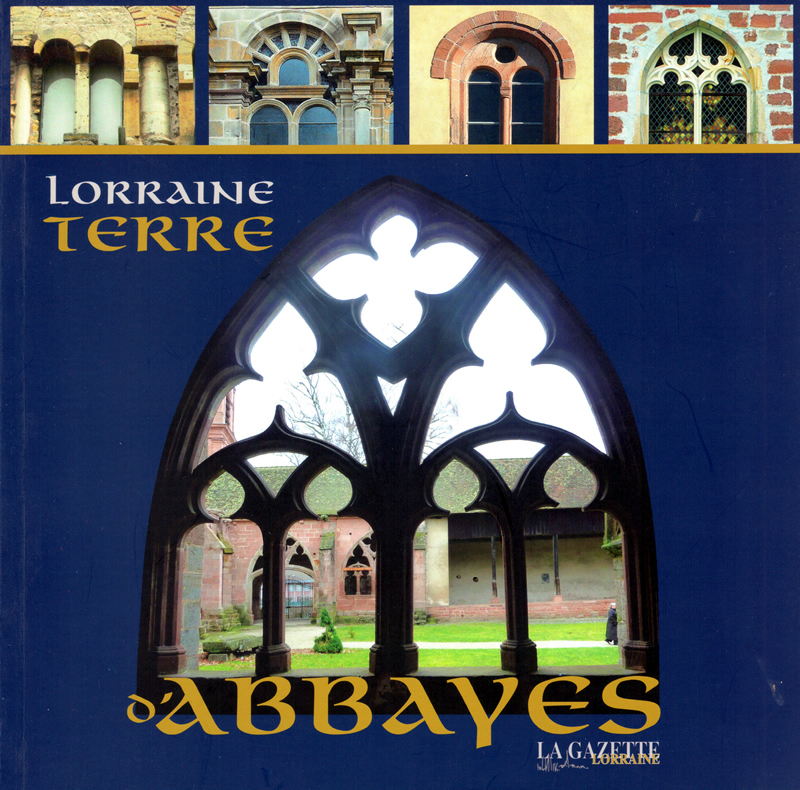 Lorraine, Terre d\'abbayes