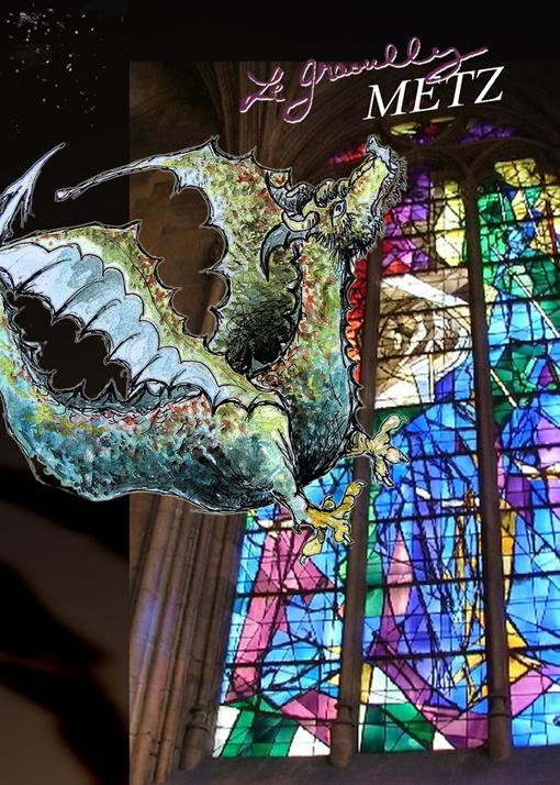 Graouly et Vitrail Villon cathédrale Metz