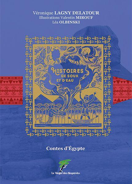 Contes d\'Egypte, histoires de souk et d\'eau