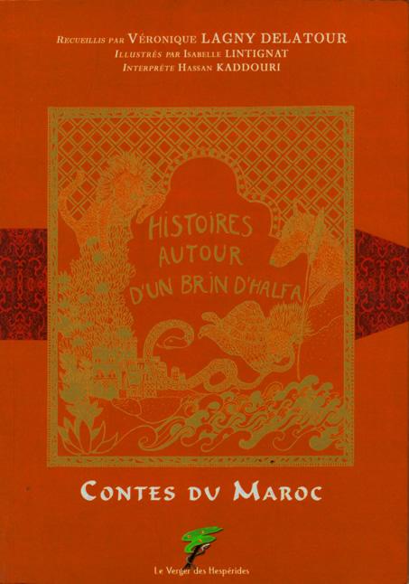 Contes du Maroc, histoires autour d\'un brin d\'Halfa
