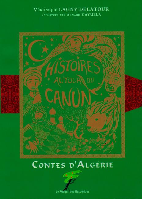 Contes d\'Algérie, histoires autour du Canun