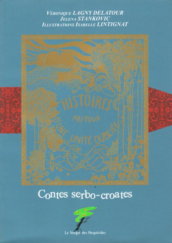 Contes serbo-croates, histoires autour d\'une unité oubliée