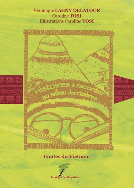 Contes du Vietnam, histoires à raconter au milieu des rizières