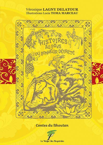 Contes du Bhoutan, histoire au pays du bonheur décrété