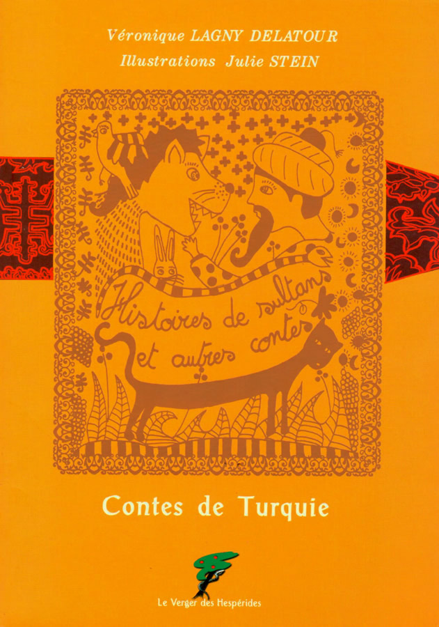 Contes de Turquie, histoires de sultans et autres contes