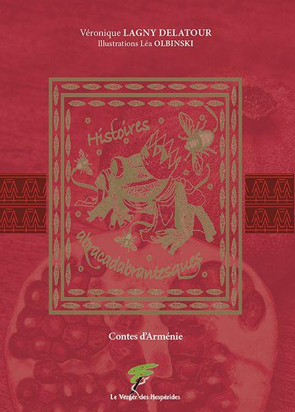 Contes d\'Arménie, histoires abracadabrantesques