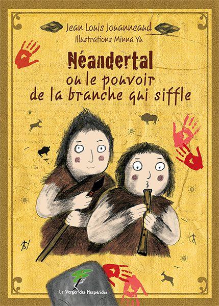 Néandertal ou le pouvoir de la branche qui siffle