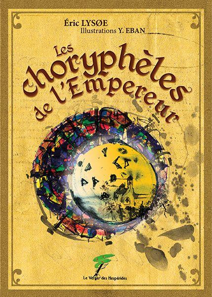 Les Choryphèles de l\'Empereur