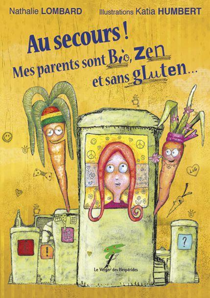 Au secours! Mes parents sont Bio, Zen et sans gluten