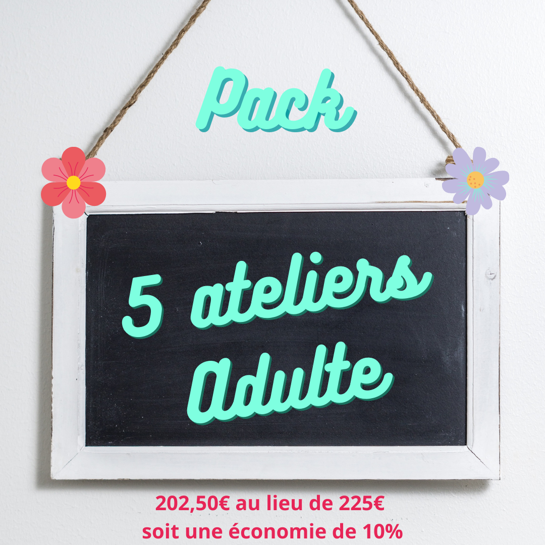 pack adulte 5 ateliers