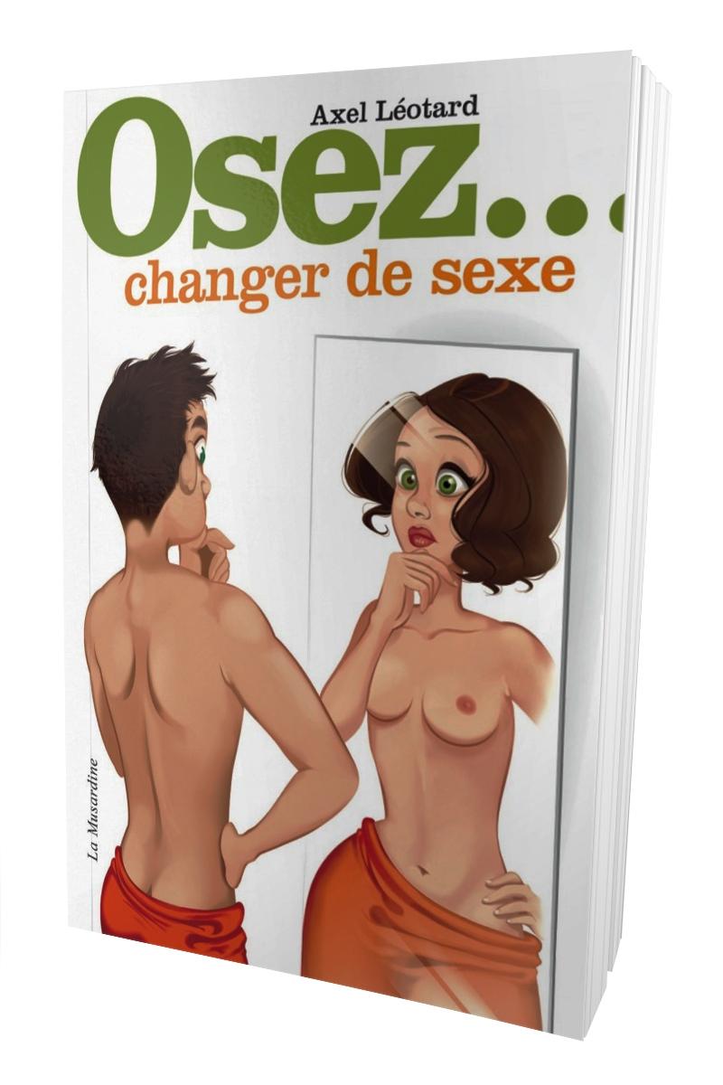Osez changer de sexe