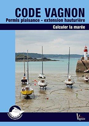 Code Vagnon ; permis plaisance extension hauturière ; calculer la marée
