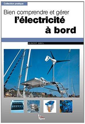 Bien comprendre et gérer l\'électricité à bord