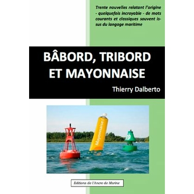 Bâbord, tribord et mayonnaise