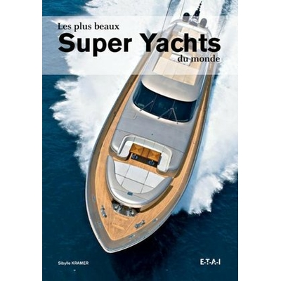 Les plus beaux Super Yachts du monde