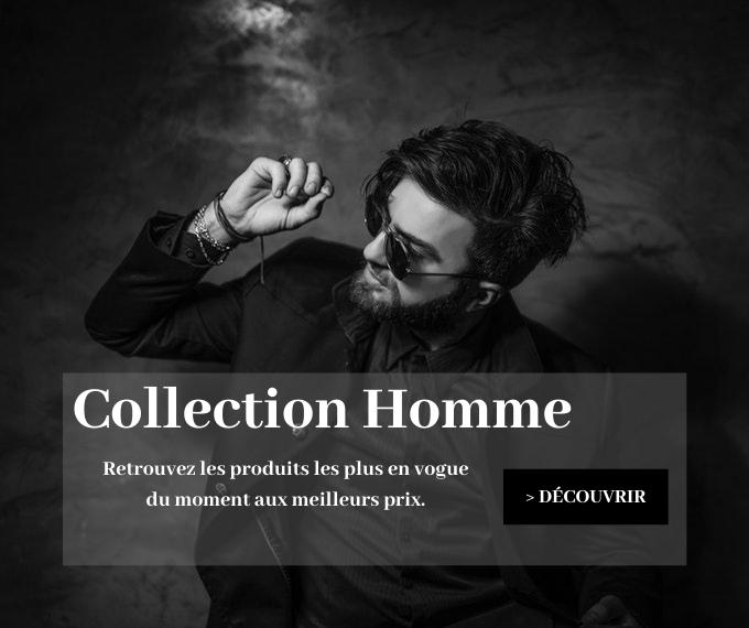 Collection Homme, Parfums, Chaussures, Sacs et Accessoires