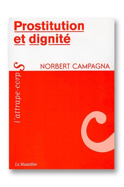 Prostitution et dignité - Norbert Campagna