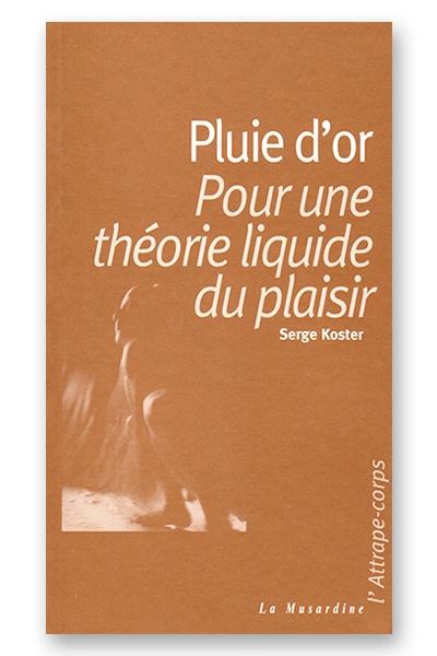 Pluie d\'or - Serge Koster