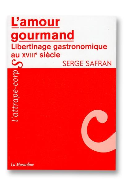L\'amour gourmand - Serge Safran