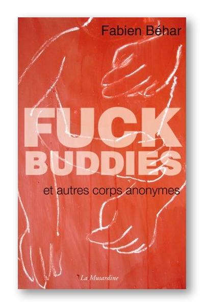 Fuck Buddies - Fabien Béhar