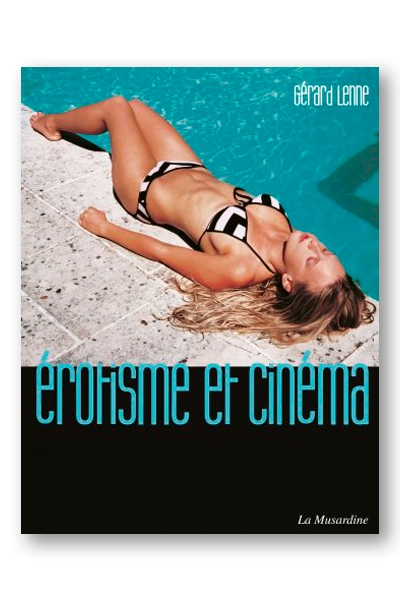 Erotisme et cinéma - Gérard Lenne