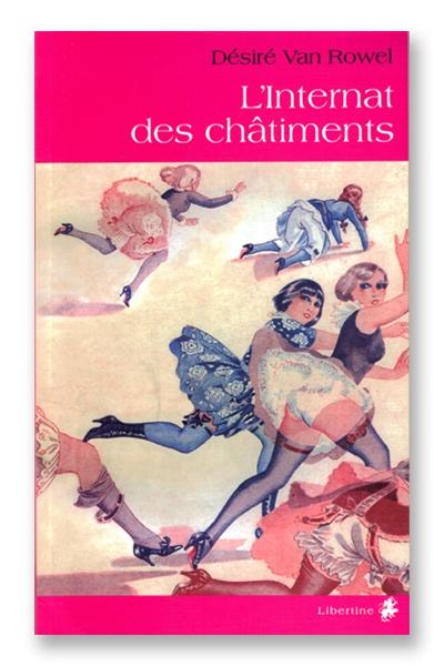 L\'internat des châtiments - Désiré Van Rowel