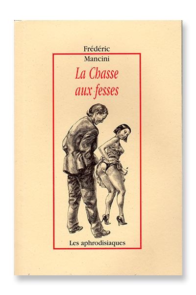 La chasse aux fesses - Frédéric Mansini