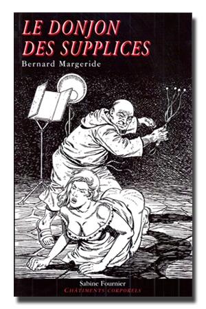 Le donjon des supplices - Bernard Margeride