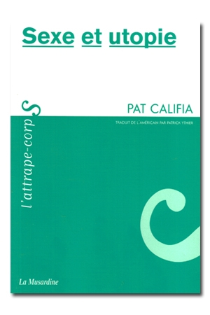 Sexe et utopie - Pat Califia