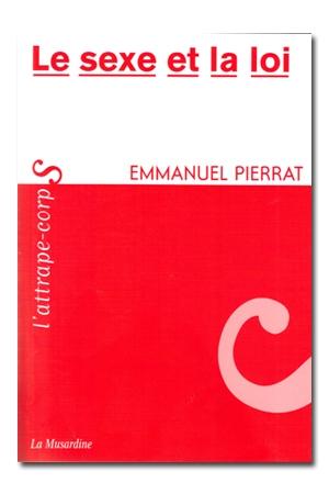 Le sexe et la loi - Emmanuel Pierrat