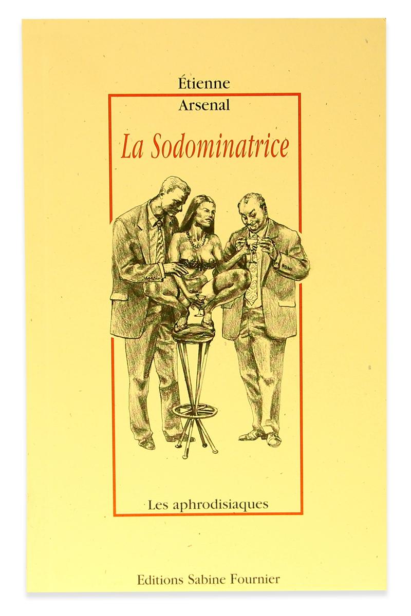 La sodominatrice - Etienne Arsenal