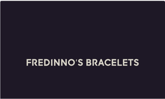 Fredinno's bracelets