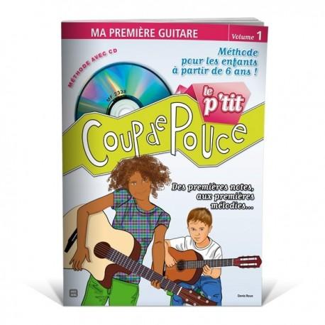 COUP DE POUCE MA 1ERE GUITARE VOL 1