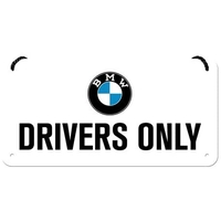 Plaque BMW drivers only 20 x 10