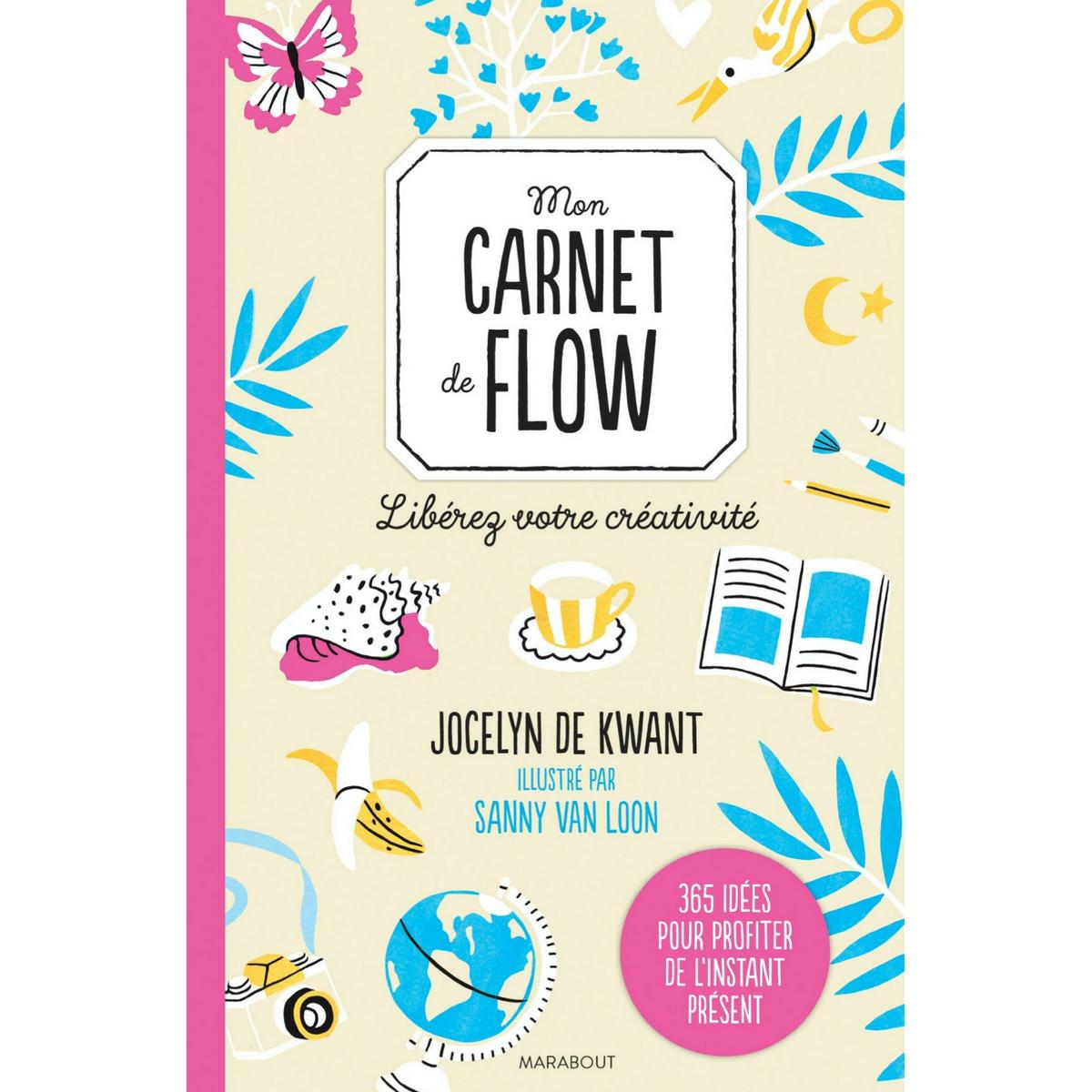 Mon carnet de flow / 365 idées pour profiter de l'instant présent