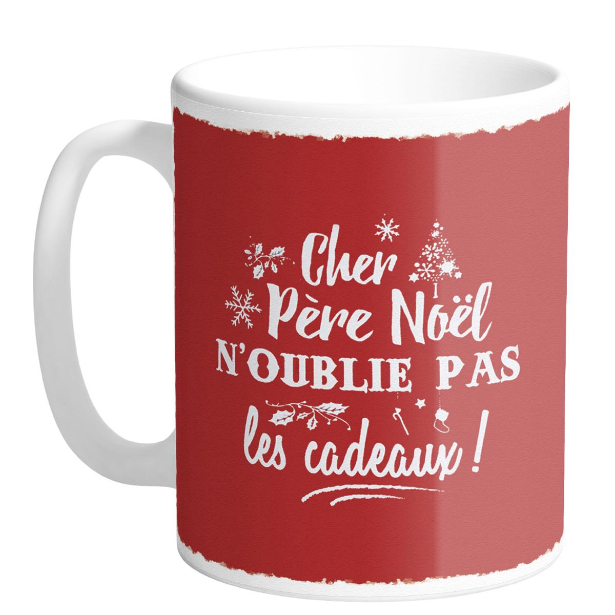 Mug céramique \'Joyeux Noël - Cher Père Noël, n\'oublie pas les cadeaux !\' rouge (Made in France) - hauteur 95 cm diamètre 8 cm - [R0571]