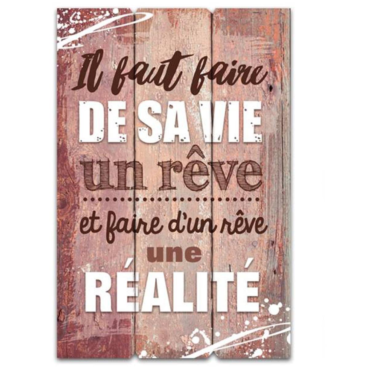 Cadre bois \'Messages\' marron (Il faut faire de sa vie un rêve et faire d\'un rêve une réalité) - 60x40 cm… - [Q5878]
