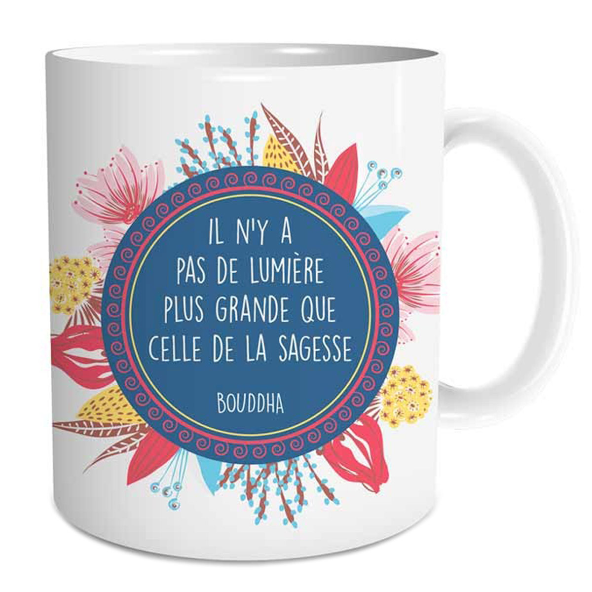 Mug céramique \'Sagesse\' (Il n\'y a pas de lumière plus grande que celle de la Sagesse - Bouddha) - 95x8 cm - [Q3546]
