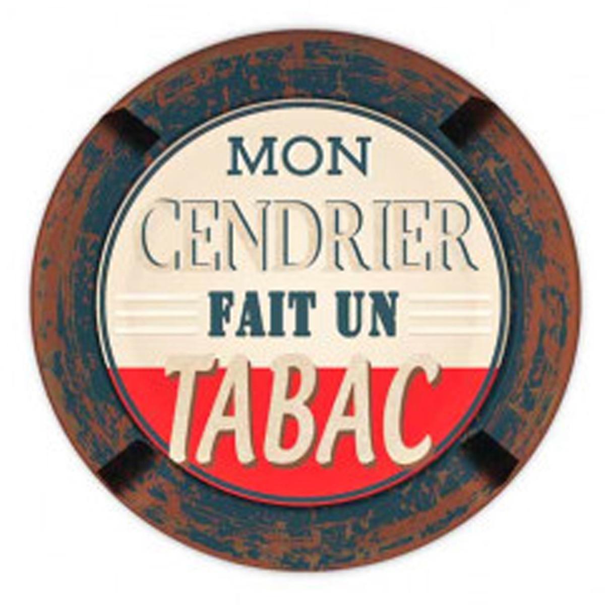 Cendrier métal vintage \'Mon cendrier fait un Tabac\' - 13 cm - [R3044]
