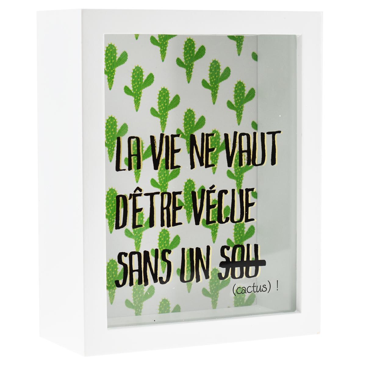 Tirelire bois \'Messages\' blanc vert (La vie ne vaut d\'être vécue sans un sou (cactus) !) - 20x16x7 cm - [R0573]