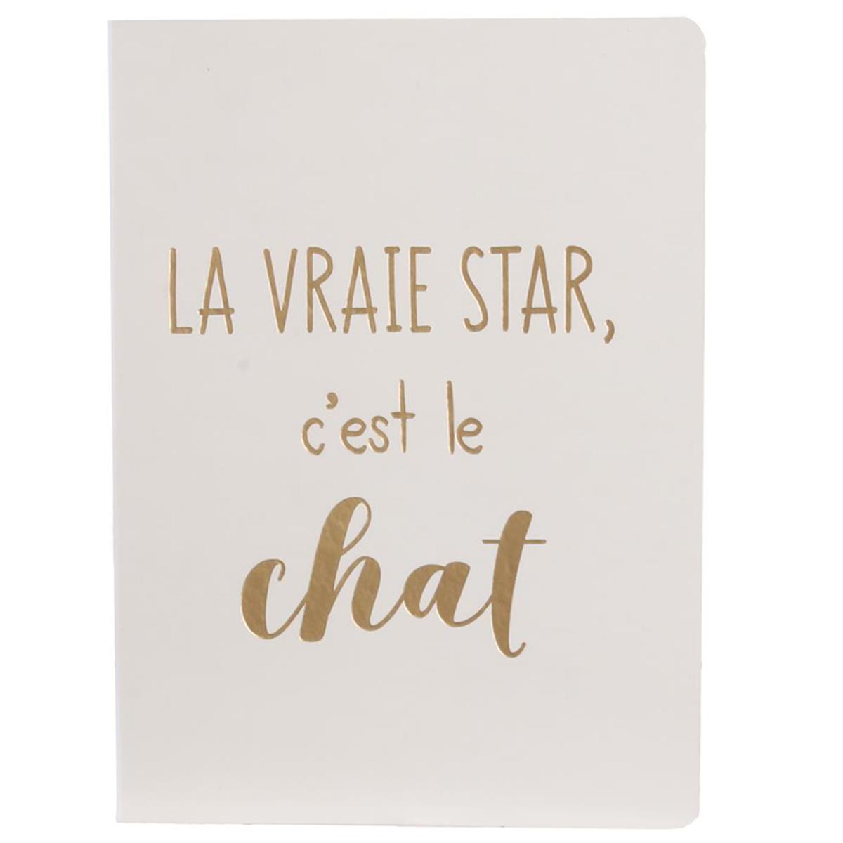 Carnet A6 \'Chats\' blanc doré (\'La vraie star, c\'est le chat\') - 15x115x05 cm - [Q5432]