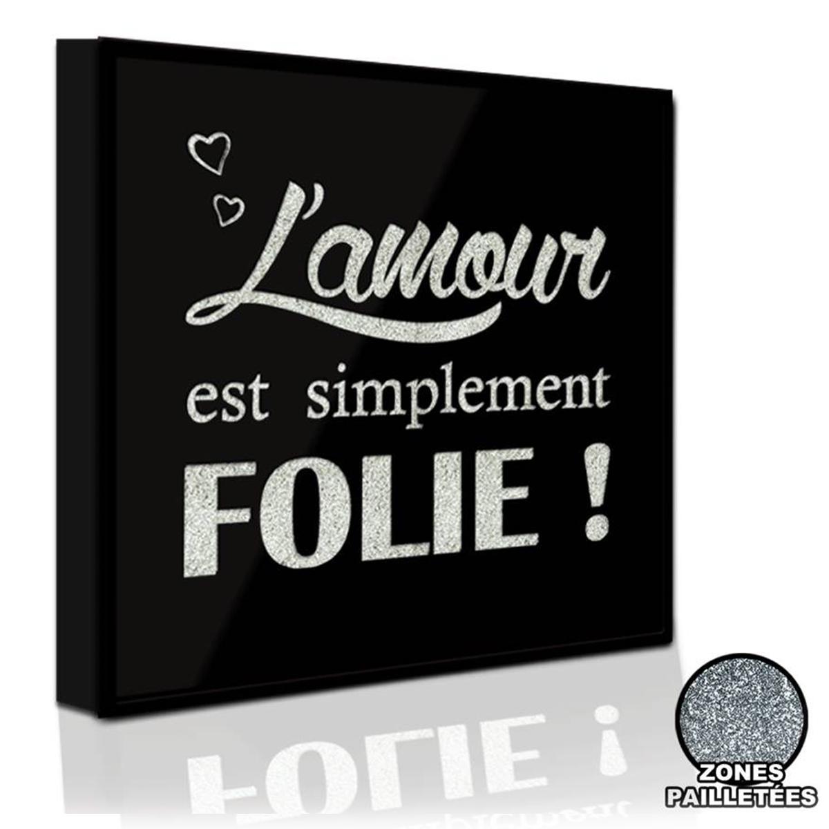 Les Trésors De Lily [P1400] - Cadre paillette \'Messages\' (L\'Amour est simplement Folie !) noir argenté - 31x31 cm… - [Q5887]