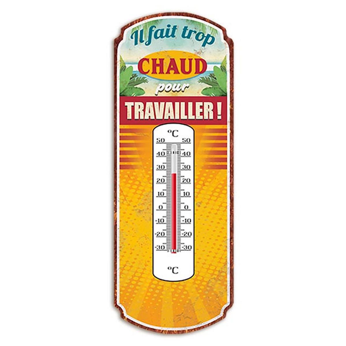 Thermomètre métal humoristique \'Il fait trop chaud pour Travailler !\' jaune - 25x10 cm - [A2932]